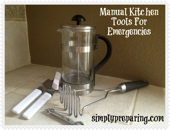 manual kitchen tools for emergencies