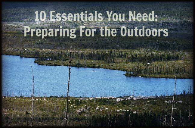 ten outdoor essentials when preparing for the outdoors