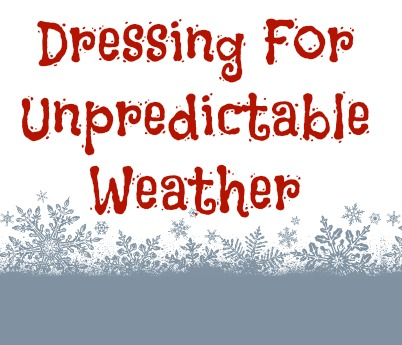 Dressing for Unpredictable Weather | Being Prepared Outdoors