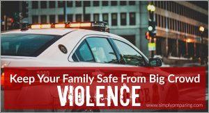 Stay Safe In Big Crowds