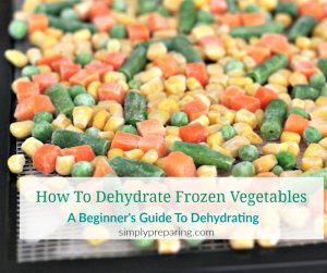 Dehydrating frozen vegetables is the perfect project for the beginning simple prepper. Save Time. Save Money. Save Space as you build your food storage. Your dehydrator is about to become your best friend as you work to stockpile vegetables for your pantry.