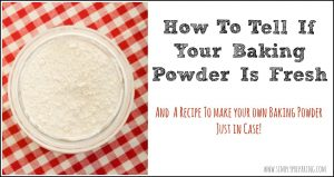 Test to see if your baking powder is still fresh. If not, use this recipe to whip up a new batch!