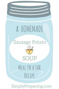 DIY Homemade Freeze Dried Meal In a Jar: Sausage Potato Soup Recipe
