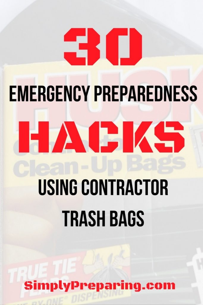 30 Emergency Preparedness Prepper Hacks and Uses for Contractor Trash Bags