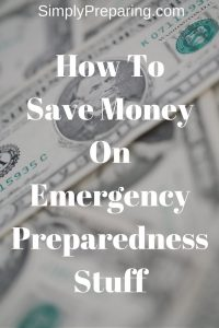 How To Save Money On Emergency Preparedness Stuff