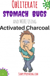 Obliterate Stomach Bugs And MORE using Activated Charcoal